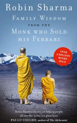 Family Wisdom From The Monk Who Sold His Ferrari By Robin