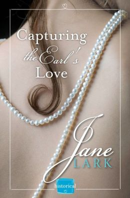 Capturing the Earl's Love: HarperImpulse Historical Romance (A FREE Novella)