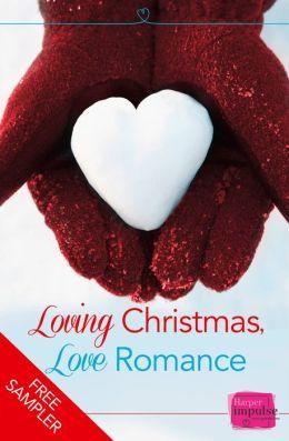 Loving Christmas, Love Romance (A Free Sampler): HarperImpulse Romance