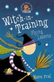 Book Cover Image. Title: Flying Lessons (Witch-in-Training, Book 1), Author: Maeve Friel