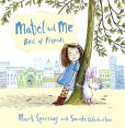 Book Cover Image. Title: Mabel and Me - Best of Friends, Author: Mark Sperring