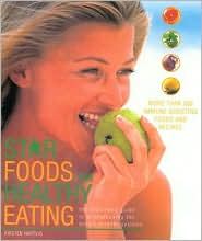 Star Foods for Healthy Living: The Illustrated Guide to Strengthening the Body's Defense Systems