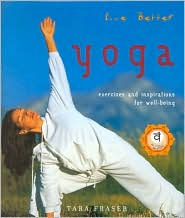 Live Better Yoga: Exercises and Inspirations for Well-Being
