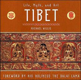 Tibet: Life, Myth, Art