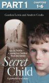 Secret Child: Part 1 of 3