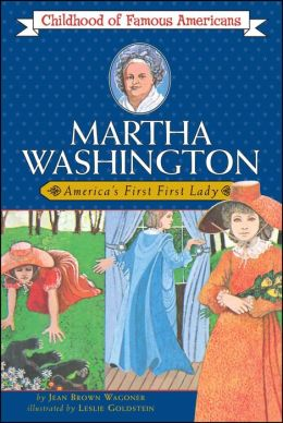 Martha Washington: America's First Lady (Childhood of Famous Americans Series)