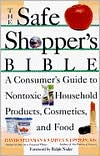 The Safe Shopper's Bible: A Consumer's Guide to Nontoxic Household Products