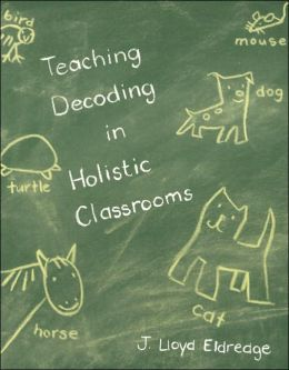 Teaching Decoding in Holistic Classrooms