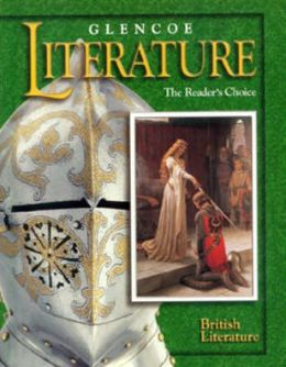Glencoe Literature: The Reader's Choice, Grade 12, British Literature, Student Edition