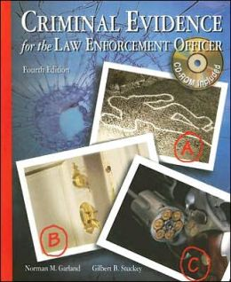 Text with Electronic Study Guide with Simulations CD-ROM to accompany Criminal Evidence for the Law Enforcement Officer