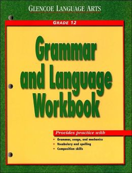 Glencoe Language Arts, Grade 12, Grammar and Language Workbook