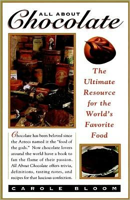 All about Chocolate: The Ultimate Resource for the World's Favorite Food