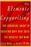 Elements of Copywriting: The Essential Guide to Creating Copy That Gets the Results You Want