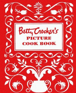 Betty Crocker's Picture Cookbook (1950 Classic Edition)