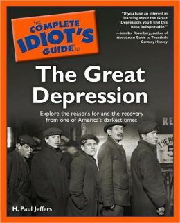 The Complete Idiot's Guide to the Great Depression