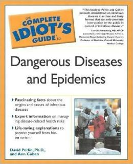 Complete Idiot's Guide to Dangerous Diseases and Epidemics