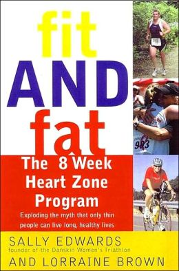 Fit and Fat: The 8-Week Heart Zone Program