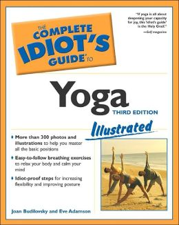 The Complete Idiots Guide to Yoga Illustrated