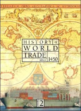 History of World Trade since 1450 2 Volume Set: The Making of the Modern Economy