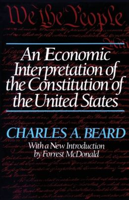 charles beard economic interpretation constitution thesis Ince its publication in 1913, charles beard's an economic interpretation of the constitution of the united states has sparked controversy initially the book was.