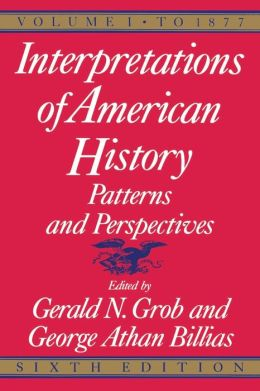 Interpretations of American History, 6th ed, vol. 1: To 1877
