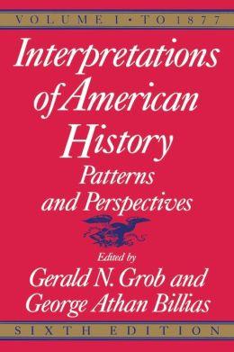 Interpretations of American History, 6th ed, vol. 1: To 1877
