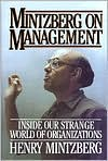 Mintzberg on Management: Inside Our Strange World of Organizations