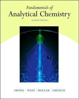 Fundamentals of Analytical Chemistry (with CD-ROM and InfoTrac )