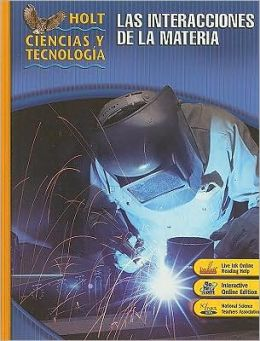 Holt Science & Technology: Student Edition, Spanish L: Interactions of Matter 2007