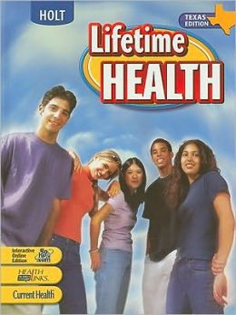 Holt Lifetime Health Texas: Student Edition Grades 9-12 2005