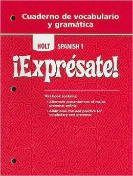 Expresate!: Spanish 1, Cuaderno de vocaulario y gramatica