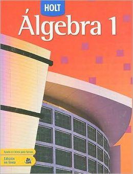 Holt Algebra 1: Student Edition (Spanish) Algebra 1 2007