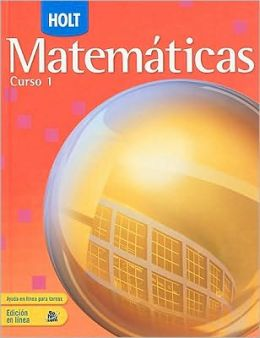 Holt Mathematics: Student Edition (Spanish) Course 1 2007
