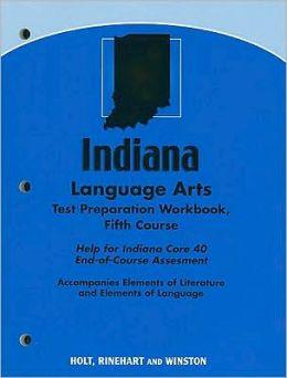 Holt Elements of Literature Indiana: Language Arts Test Preparation Workbook Fifth Course