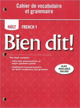 Bien dit!: Cahier de vocabulaire et grammaire Level 1A/1B/1