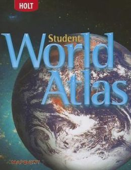 Holt World Geography: Student World Atlas Grades 6-8