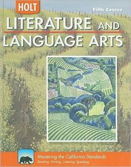 Holt Literature and Language Arts California: Student Edition Grade 11 2009