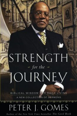 Strength for the Journey: Biblical Wisdom for Daily Living: A New Collection of Sermons