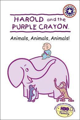 Animals, Animals, Animals! (Harold and the Purple Crayon)