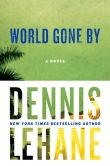 Book Cover Image. Title: World Gone By, Author: Dennis Lehane