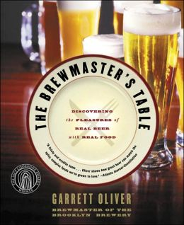 Brewmaster's Table: Discovering the Pleasures of Real Beer with Real Food
