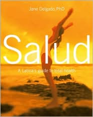 Salud: A Latina's Guide to Total Health