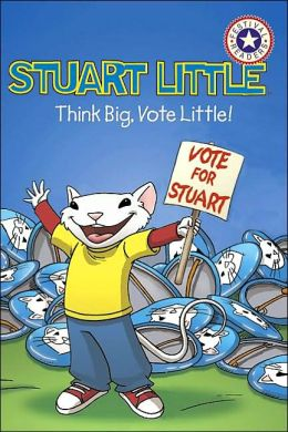 Stuart Little: Think Big, Vote Little!