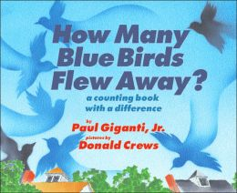 How Many Blue Birds Flew Away?: A Counting Book with a Difference