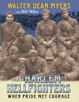 Book Cover Image. Title: The Harlem Hellfighters:  When Pride Met Courage, Author: Walter Dean Myers