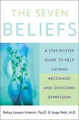 Seven Beliefs: A Step-by-Step Guide to Help Latinas Recognize and Overcome Depression