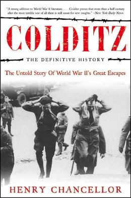 Colditz: The Definitive History, The Untold Story of World War II's Great Escapes