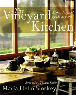 Vineyard Kitchen: Menus Inspired by the Seasons