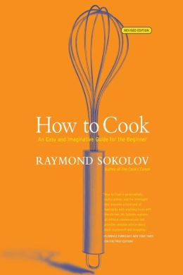 How to Cook: An Easy and Imaginative Guide for the Beginner
