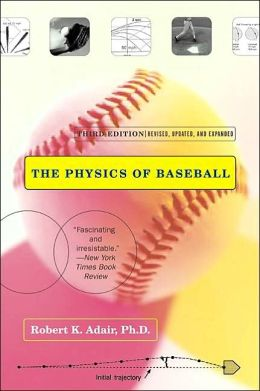 Physics of Baseball: Third Edition, Revised, Updated, and Expanded